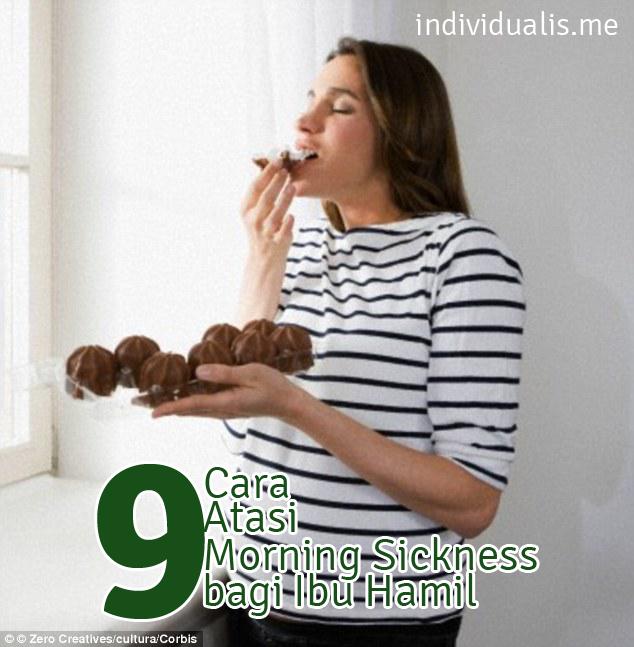 9 Cara Atasi Morning Sickness Bagi Ibu Hamil