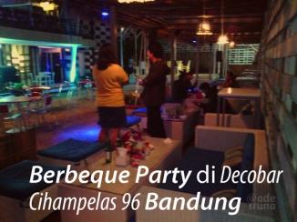 Berbeque Party di Decobar Cihampelas 96 Bandung
