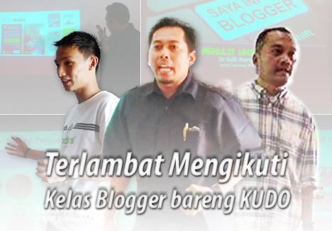 Terlambat Mengikuti Kelas Blogger bareng KUDO