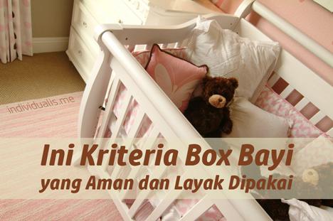 Ini Kriteria Box Bayi yang Aman dan Layak Dipakai