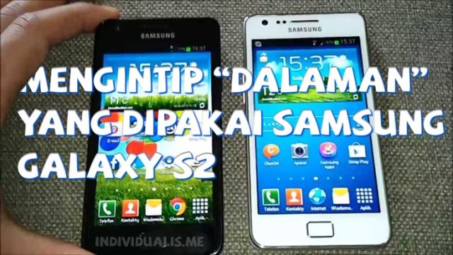"""Mengintip """"Dalaman"""" yang Dipakai Samsung Galaxy S2"""