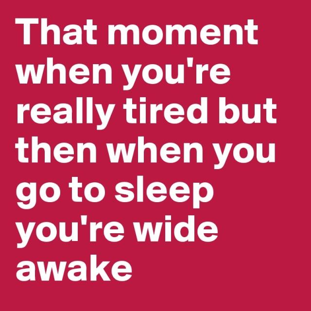 Saat badan sudah lelah tapi pas waktunya tidur - kok melek?