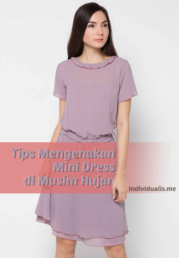 Tips Mengenakan Mini Dress di Musim Hujan